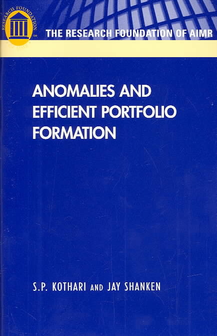 Anomalies and Efficient Portfolio Formation By Kothari, S. P./ Shanken, Jay